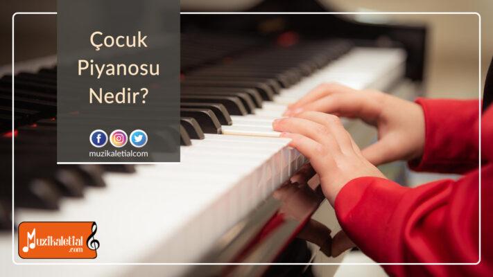 Çocuk piyanosu nedir?