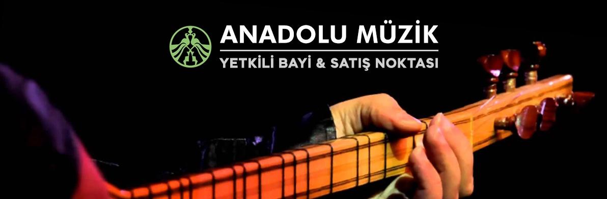 Anadolu Müzik Yetkili Bayi & Satış Noktası